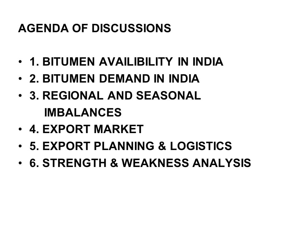 1.BITUMEN AVAILIBILITY IN INDIA BITUMEN PRODUCERS: 3 Large players IOCL, HPCL and BPCL.