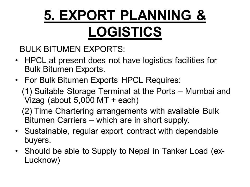 Packed Bitumen Exports: No significant logistics problems.
