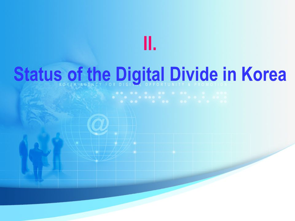 II. Status of the Digital Divide in Korea