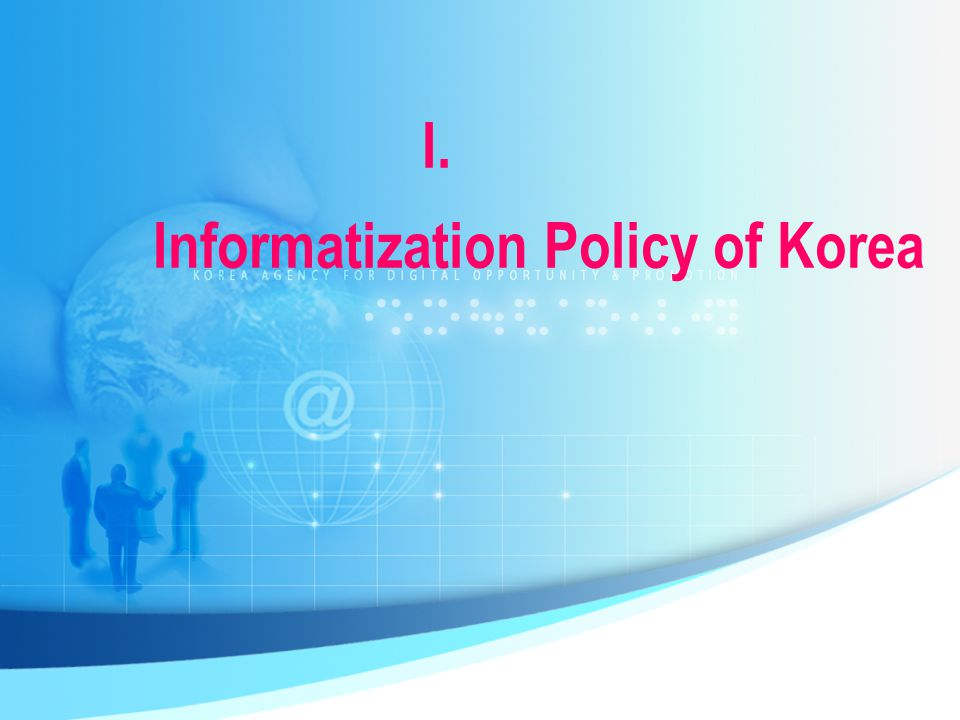 I. Informatization Policy of Korea