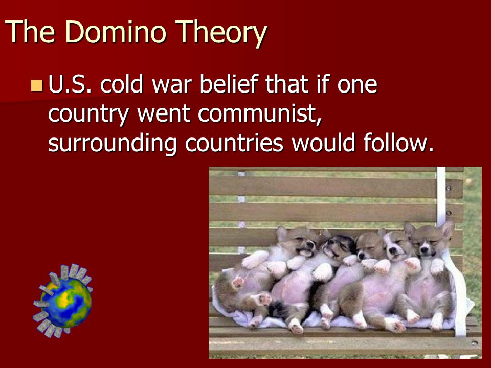 The Cold War in Southeast Asia BIG Idea: During the cold war, southeast Asia became a battleground due to the U.S. domino theory and containment polic