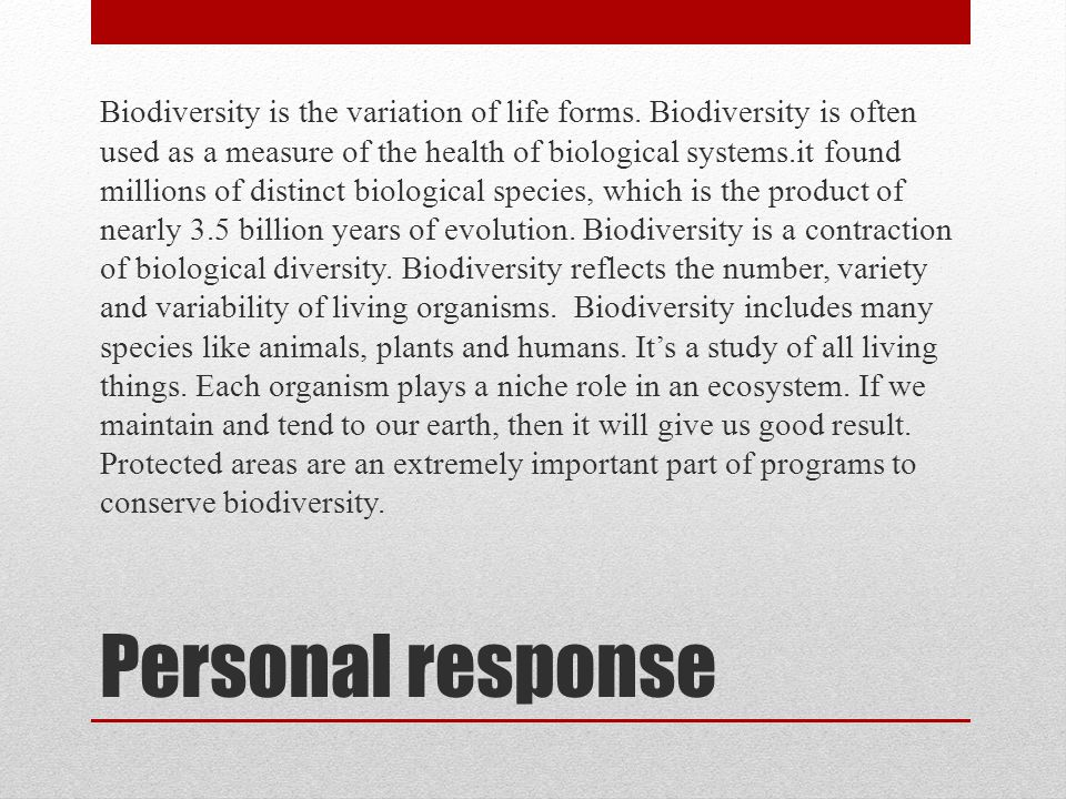 Personal response Biodiversity is the variation of life forms.