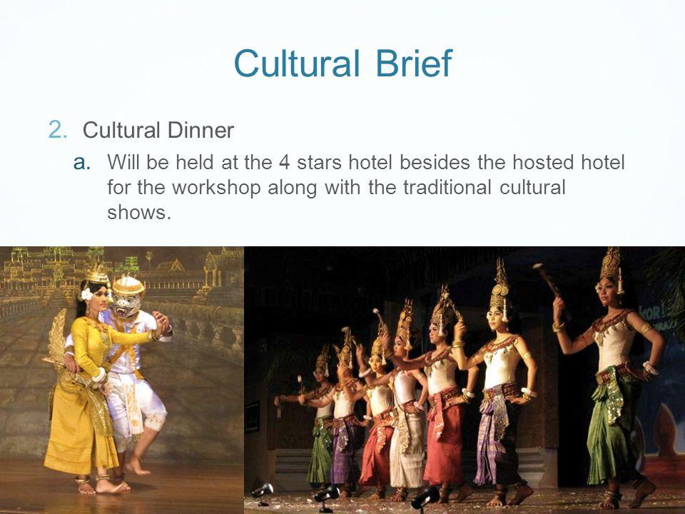 Cultural Brief 2. Cultural Dinner a.