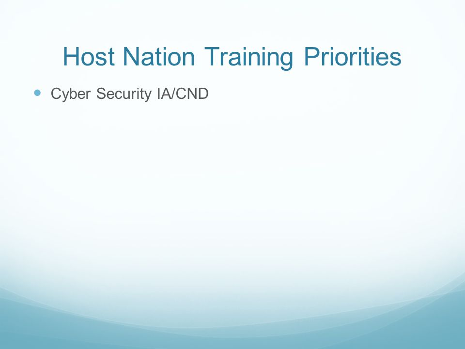 Host Nation Training Priorities Cyber Security IA/CND