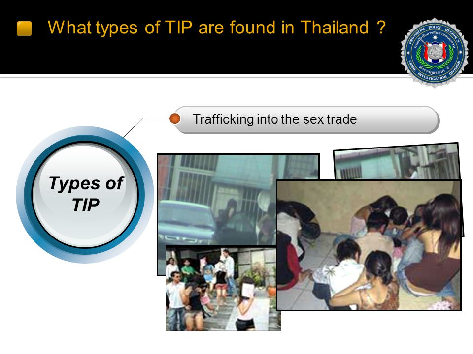 What types of TIP are found in Thailand Trafficking into the sex trade Types of TIP