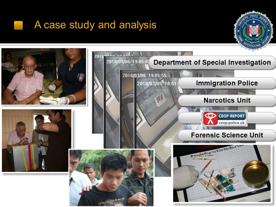 A case study and analysis Department of Special Investigation Immigration Police Narcotics Unit Networking Forensic Science Unit