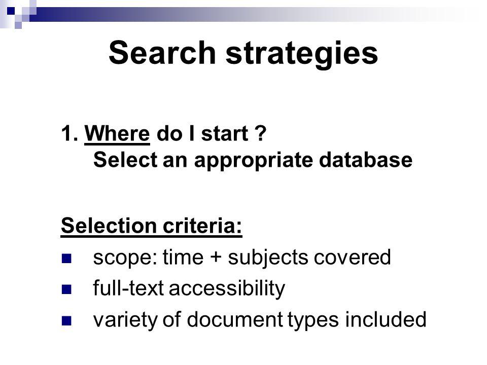 Search strategies 1. Where do I start .