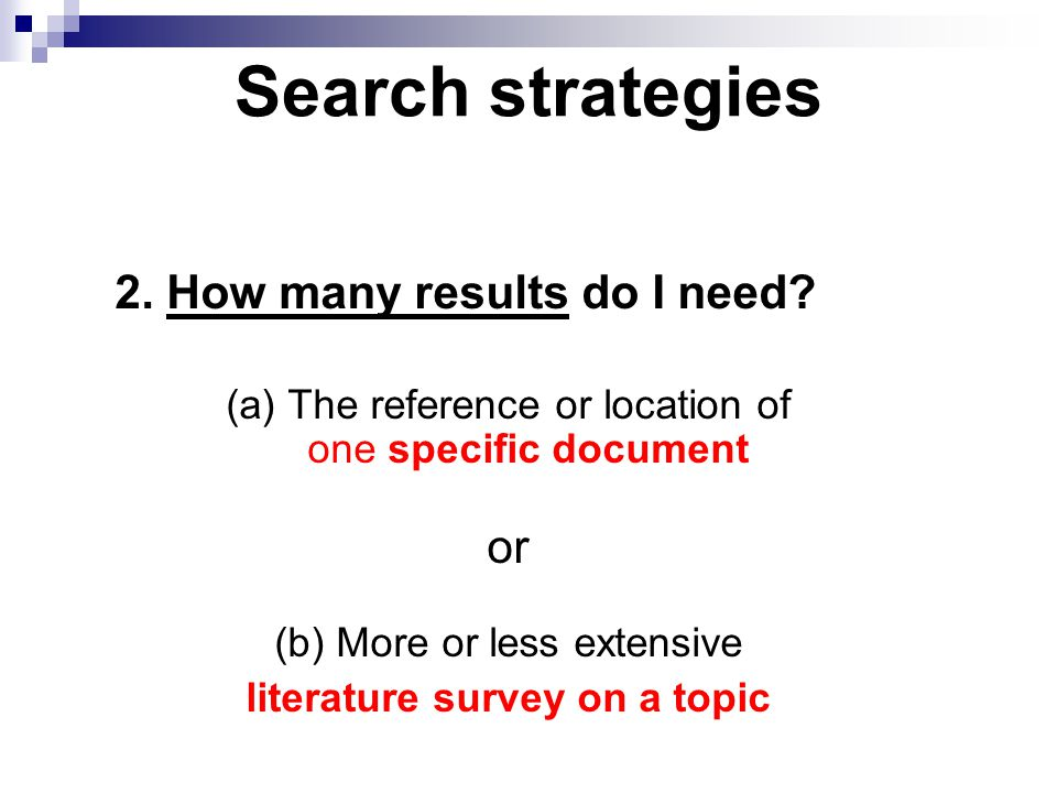 Search strategies 2. How many results do I need.