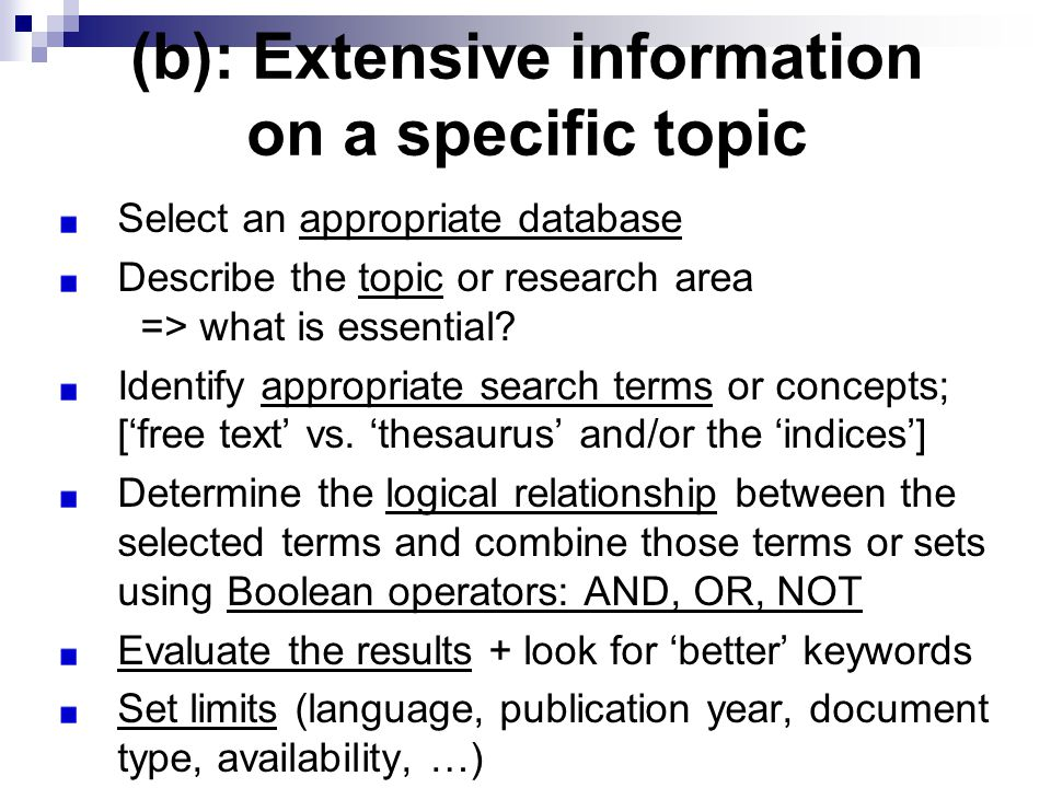 (b): Extensive information on a specific topic Select an appropriate database Describe the topic or research area => what is essential.