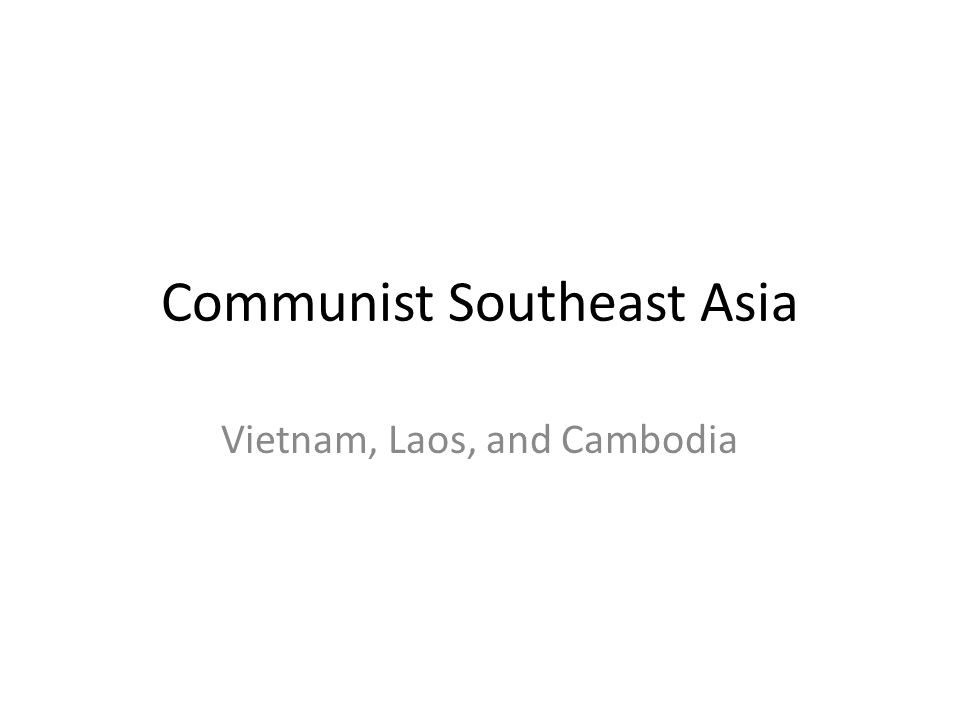 Objectives Identify Vietnam, Laos, and Cambodia on a blank map.