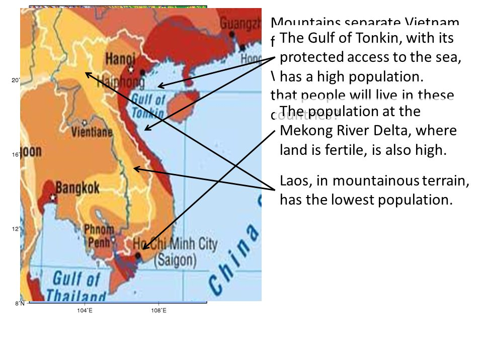 Laos Cambodia Vietnam Mountains separate Vietnam from Laos and Cambodia. Where should one expect that people will live in these countries? The populat