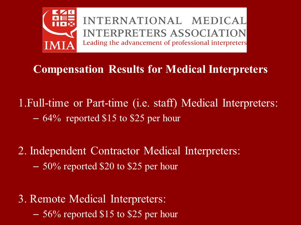 Compensation Results for Medical Interpreters 1.Full-time or Part-time (i.e.