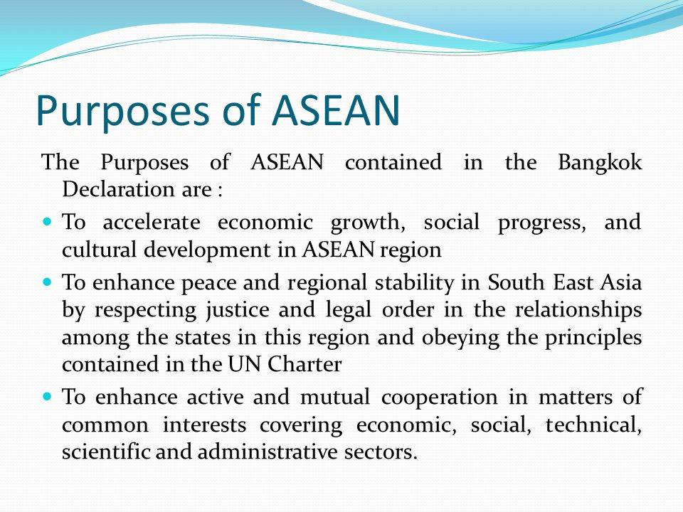 Background of Foundation The Foundation of ASEAN was based on several similarities among the states, such as : Similarity of geographic location – all are located in South East Asia Similarity of fate, in that all were backward states whose people suffered from colonization by Western people Similarity of culture which is basically Austronesian Malay Similarity of interest, that is to prevent the countries in South East Asia from becoming objects of fight between the two super powers, the United States and the Soviet Union Economic similarity - most were agrarian states that wanted to increase the welfare of their peoples by developing economies