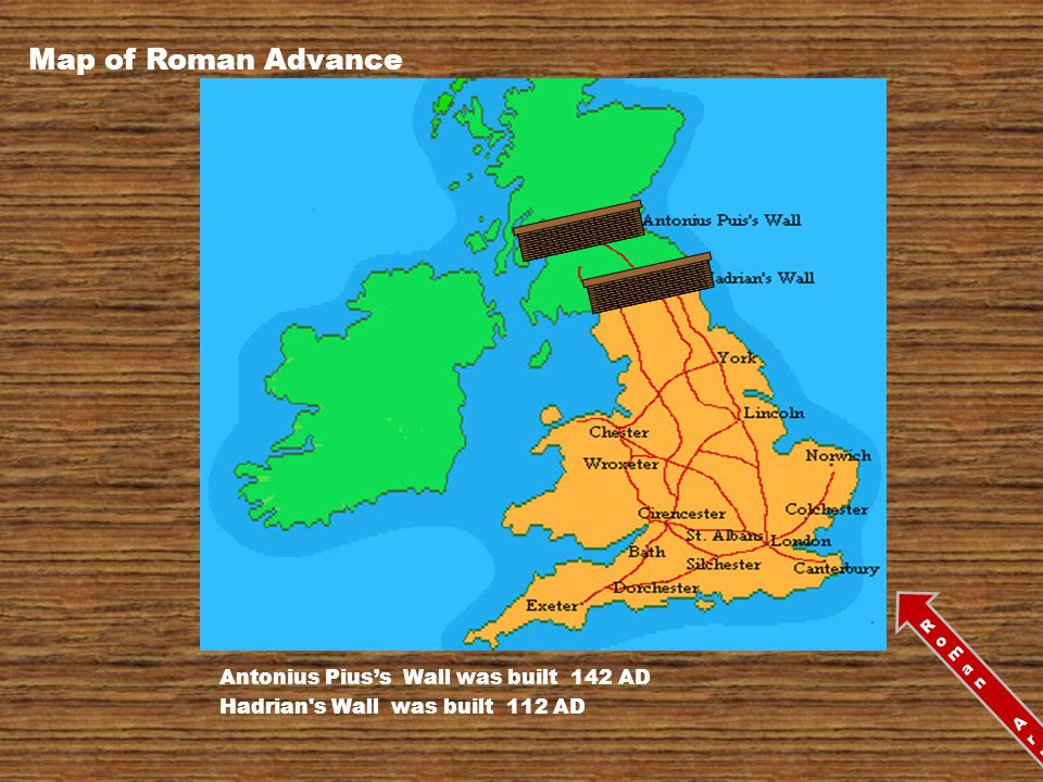 Map of Roman Advance Antonius Pius's Wall was built 142 AD Hadrian s Wall was built 112 AD Roman Army Roman Army