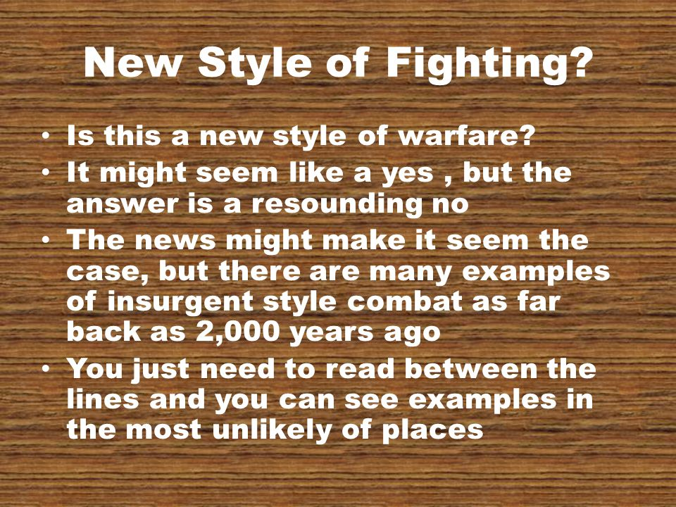 New Style of Fighting. Is this a new style of warfare.