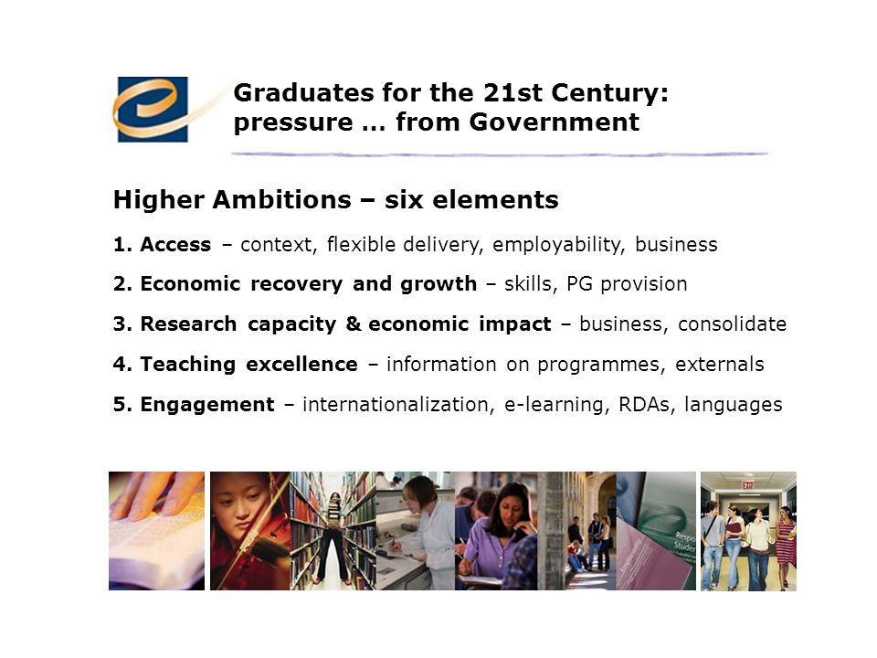 Higher Ambitions – six elements 1. Access – context, flexible delivery, employability, business 5.