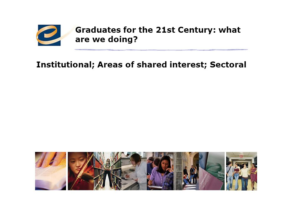 Graduates for the 21st Century: what are we doing.