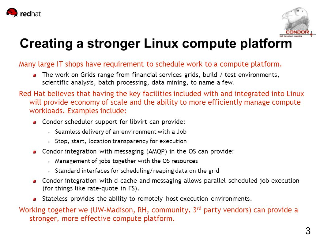 Creating a stronger Linux compute platform Many large IT shops have requirement to schedule work to a compute platform.