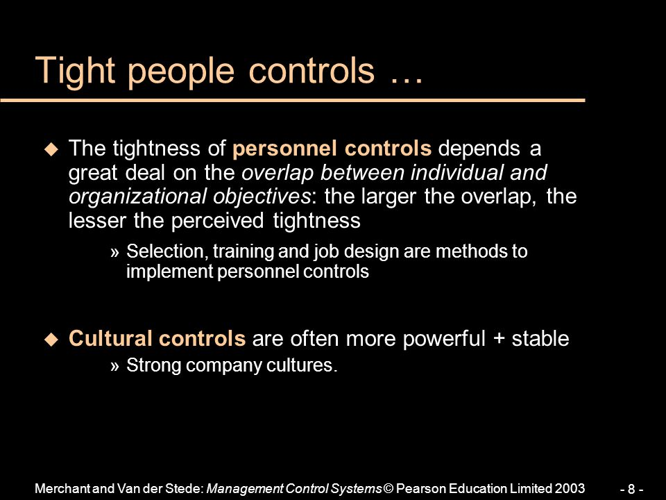 Merchant and Van der Stede: Management Control Systems © Pearson Education Limited 2003 - 9 - Control combinations...