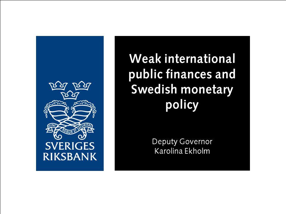 Weak international public finances and Swedish monetary policy Deputy Governor Karolina Ekholm