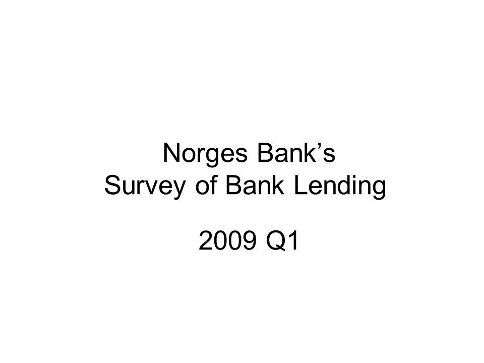 Norges Bank's Survey of Bank Lending 2009 Q1