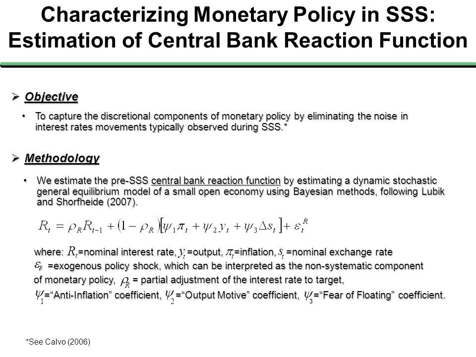 Characterizing Monetary Policy in SSS: Estimation of Central Bank Reaction Function  Methodology We estimate the pre-SSS central bank reaction functi
