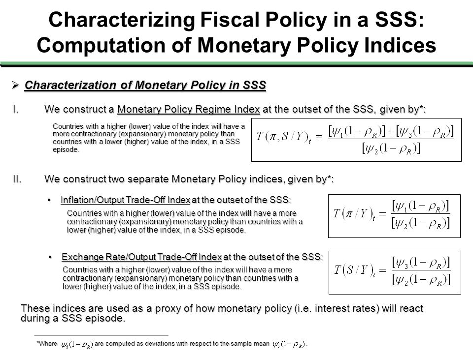 Characterizing Fiscal Policy in a SSS: Computation of Monetary Policy Indices  Characterization of Monetary Policy in SSS Countries with a higher (lo