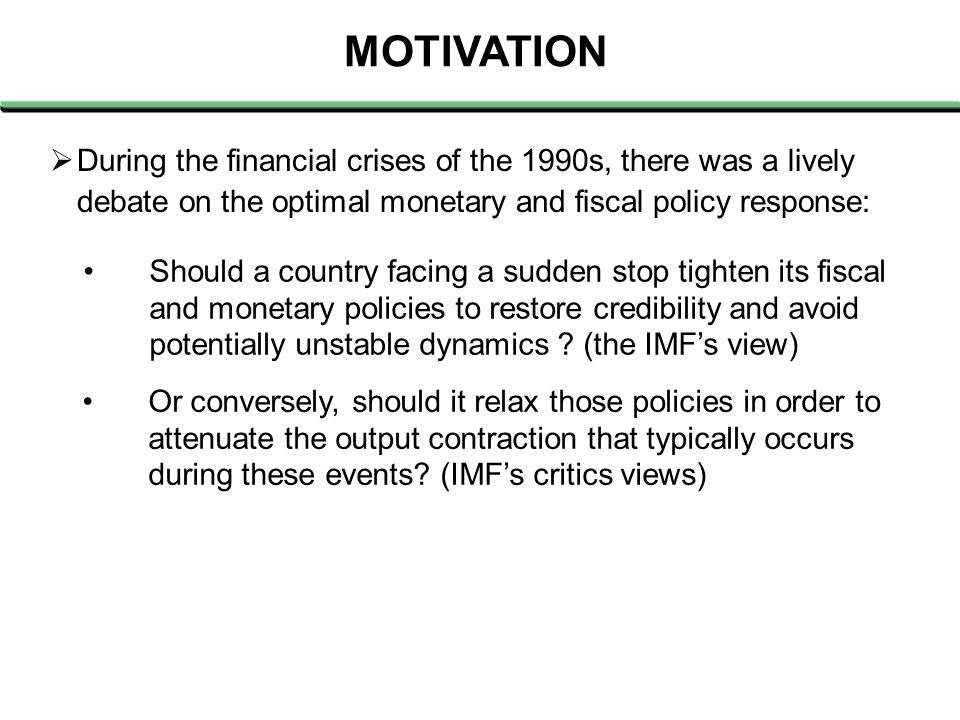 Or conversely, should it relax those policies in order to attenuate the output contraction that typically occurs during these events? (IMF's critics v