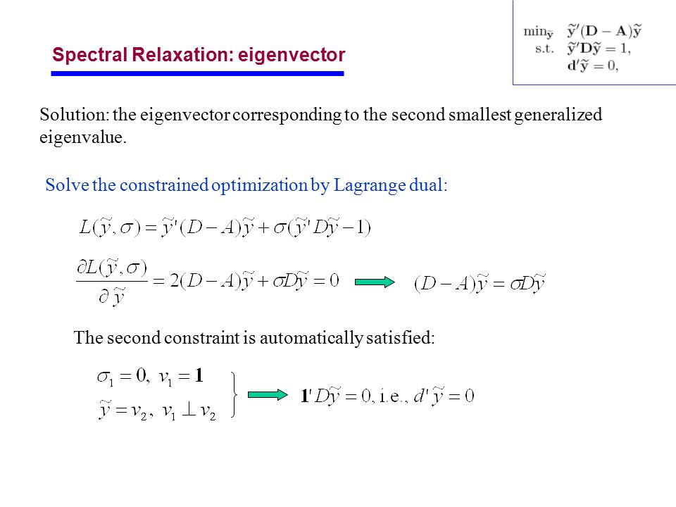 SDP Relaxation Let the problem becomes Note that Relax the constraints by adding the above constraints and dropping and Letandwe obtain the SDP relaxation (3)