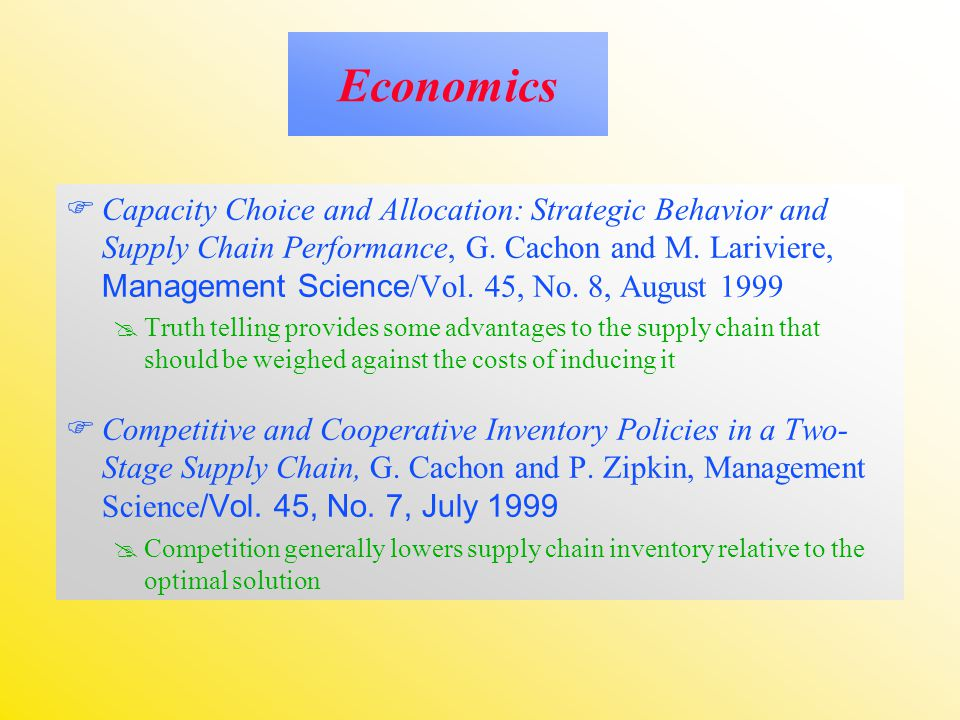 Economics  Capacity Choice and Allocation: Strategic Behavior and Supply Chain Performance, G.