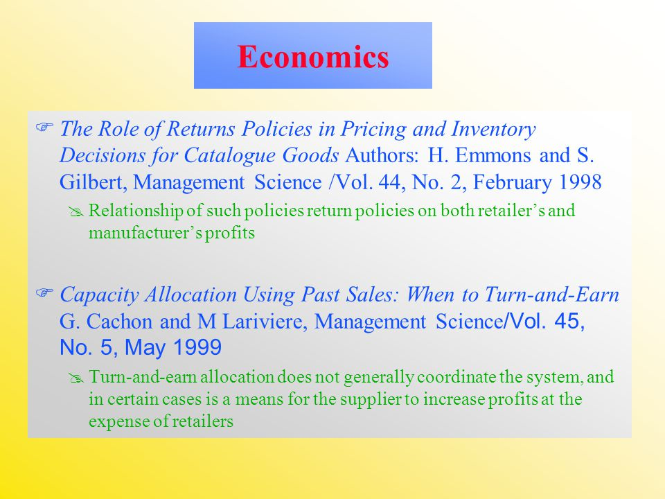 Economics  The Role of Returns Policies in Pricing and Inventory Decisions for Catalogue Goods Authors: H.