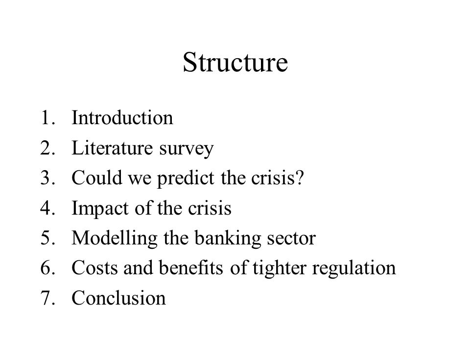 Structure 1.Introduction 2.Literature survey 3.Could we predict the crisis.