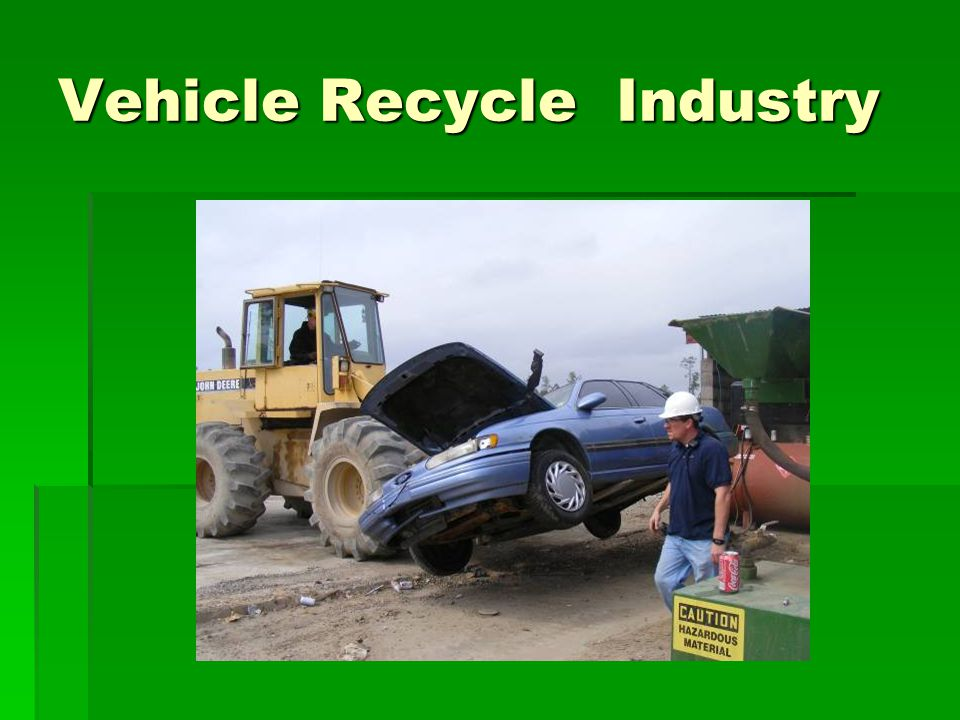 Vehicle Recycle Industry