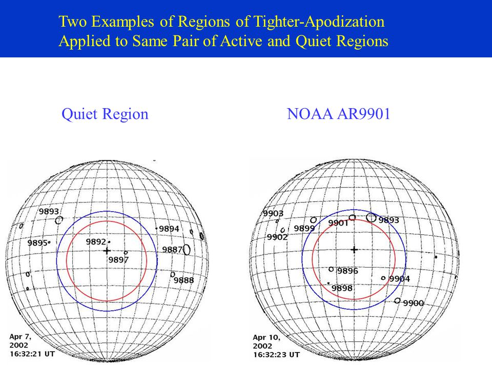 Two Examples of Regions of Tighter-Apodization Applied to Same Pair of Active and Quiet Regions Quiet RegionNOAA AR9901