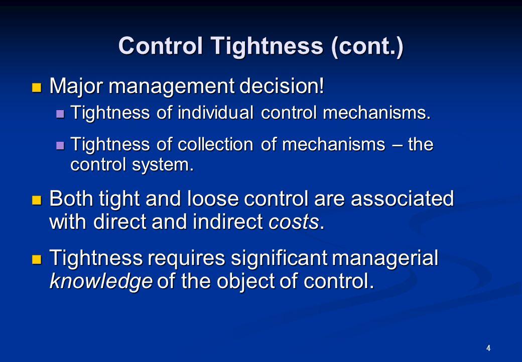 4 Control Tightness (cont.) Major management decision.