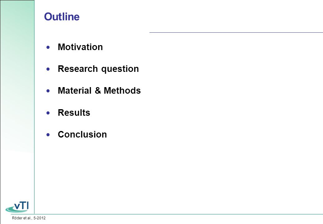 Röder et al., 5-2012  Motivation  Research question  Material & Methods  Results  Conclusion Outline