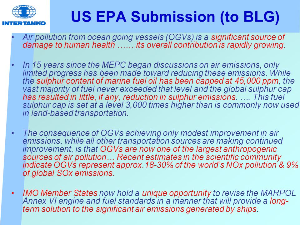US EPA Submission (to BLG) Air pollution from ocean going vessels (OGVs) is a significant source of damage to human health …… its overall contribution is rapidly growing.