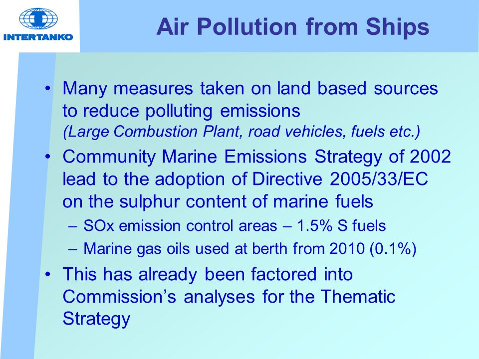 Mandate to do more on NOx emissions from ships (1) European Parliament response to the Marine emissions strategy of 2002 – Notes the Commission s intention to bring forward a proposal to reduce NOx emissions from seagoing vessels …..