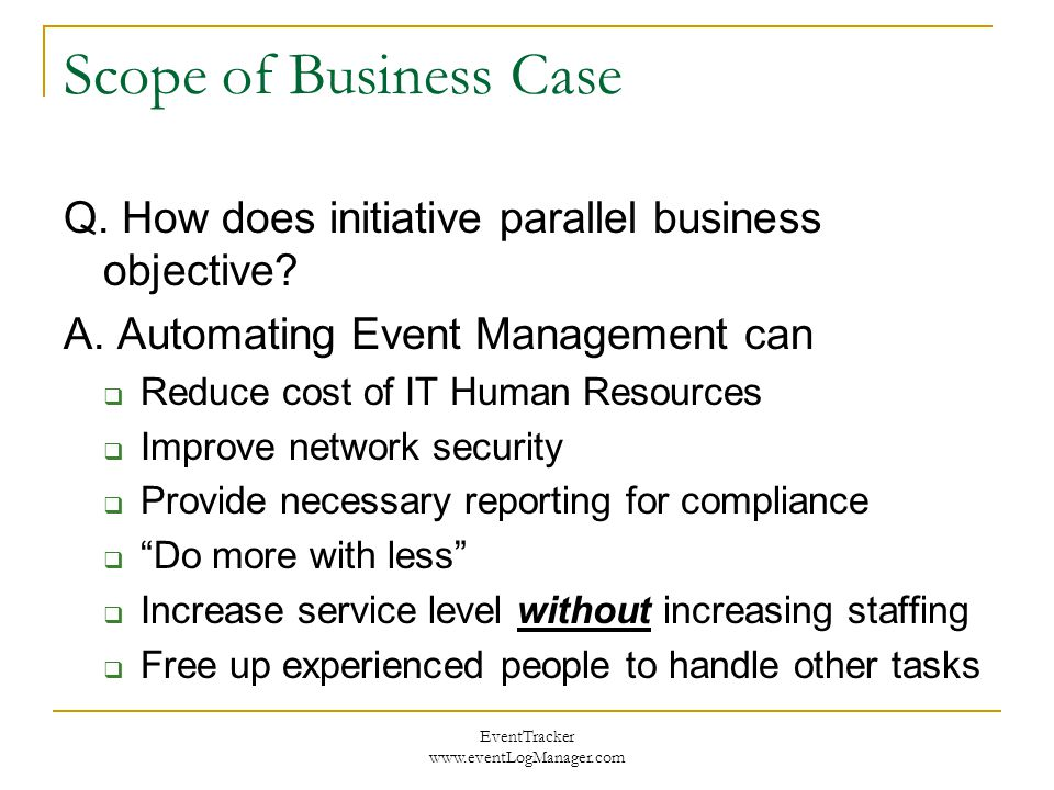 EventTracker www.eventLogManager.com Scope of Business Case Q.