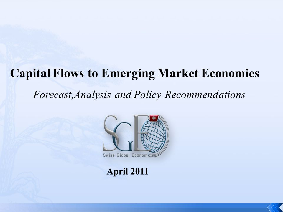 Capital Flows to Emerging Market Economies Forecast,Analysis and Policy Recommendations April 2011
