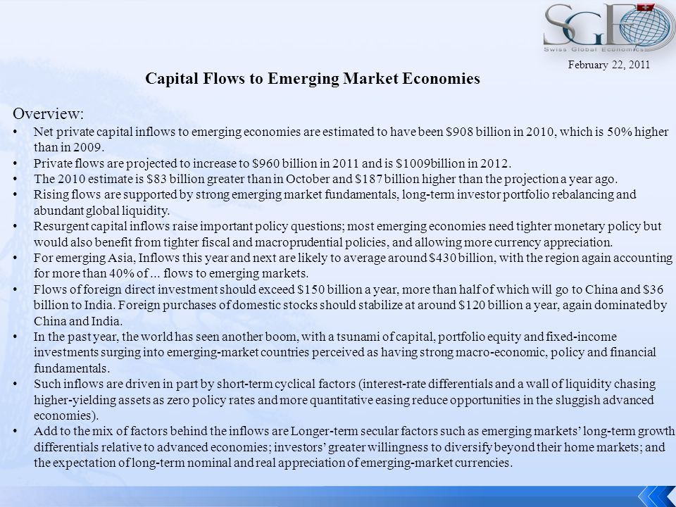 Overview: Net private capital inflows to emerging economies are estimated to have been $908 billion in 2010, which is 50% higher than in 2009.