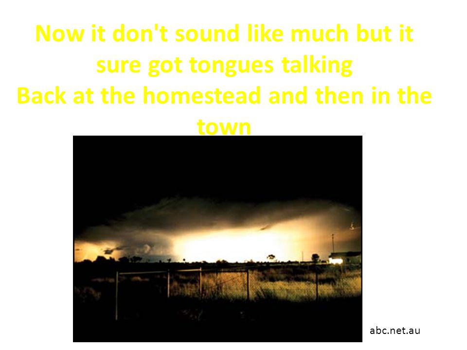 Now it don t sound like much but it sure got tongues talking Back at the homestead and then in the town abc.net.au
