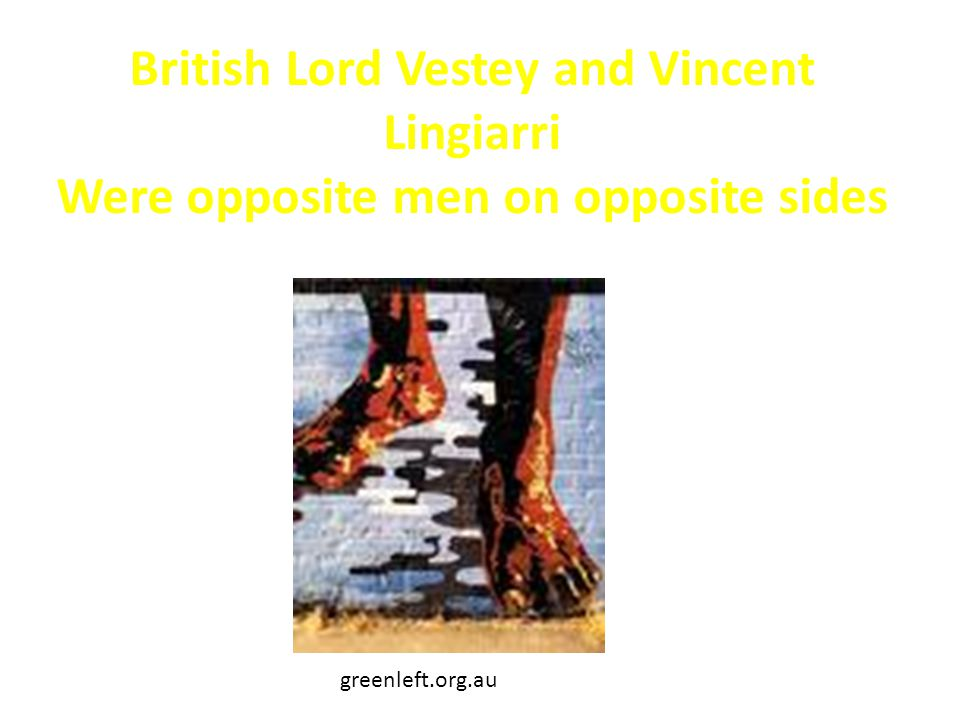 British Lord Vestey and Vincent Lingiarri Were opposite men on opposite sides greenleft.org.au