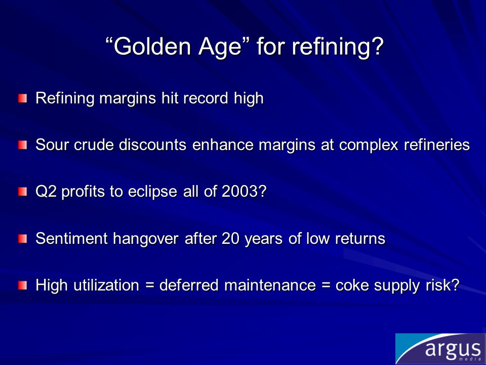 Golden Age for refining.