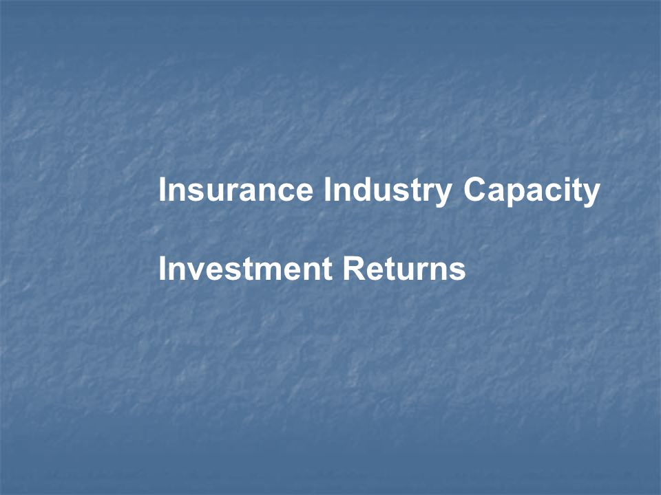Insurance Industry Capacity Investment Returns