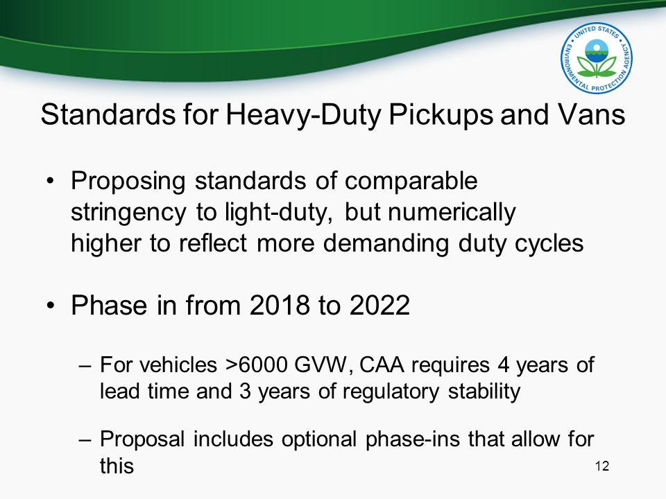 Standards for Heavy-Duty Pickups and Vans Proposing standards of comparable stringency to light-duty, but numerically higher to reflect more demanding