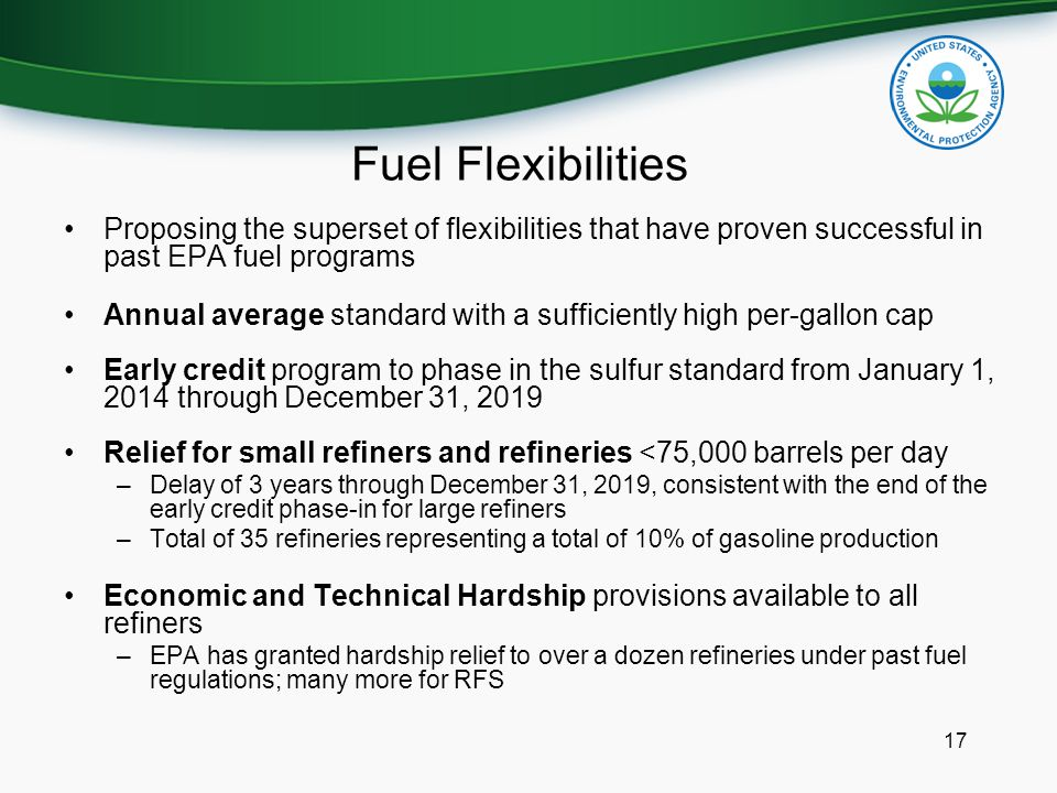 Fuel Flexibilities Proposing the superset of flexibilities that have proven successful in past EPA fuel programs Annual average standard with a suffic
