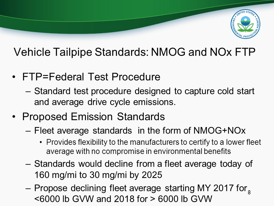 Vehicle Tailpipe Standards: NMOG and NOx FTP FTP=Federal Test Procedure –Standard test procedure designed to capture cold start and average drive cycl