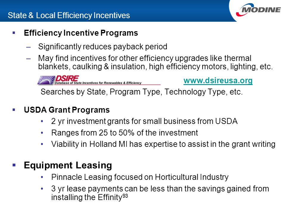  Efficiency Incentive Programs –Significantly reduces payback period –May find incentives for other efficiency upgrades like thermal blankets, caulki