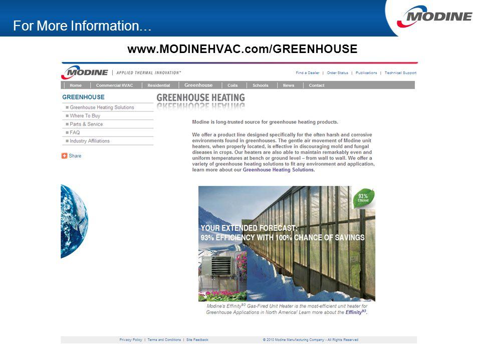 For More Information… www.MODINEHVAC.com/GREENHOUSE